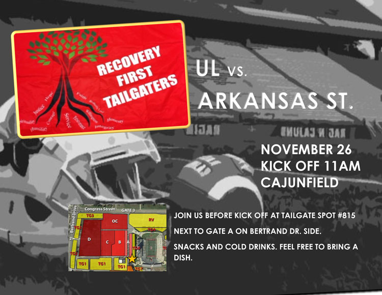 Recovery First Tailgaters - UL vs. Arkansas State - November 26, 2016 kick off at Cajunfield - Victory Addiction Recovery Center